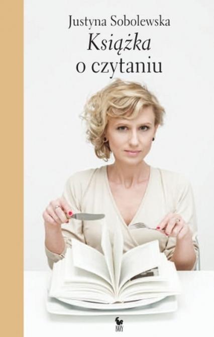 Książka o czytaniu - Justyna Sobolewska | okładka