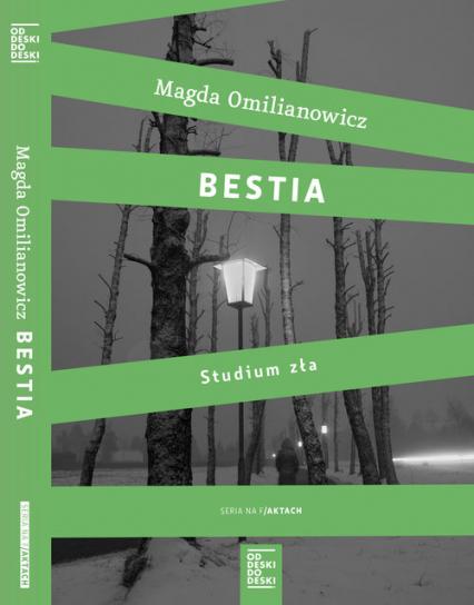 Bestia. Studium zła - Magda Omilianowicz | okładka