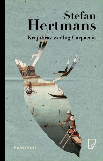 Krajobraz według Carpaccia - Stefan Hertmans | okładka