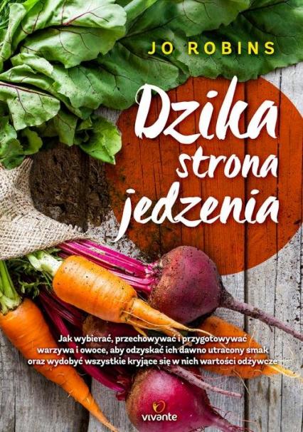 Dzika strona jedzenia  - Jo Robinson | okładka
