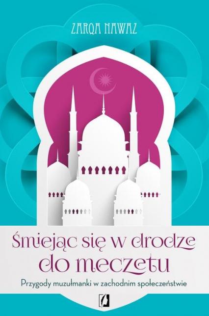 Śmiejąc się w drodze do meczetu - Zarqa Nawaz | okładka