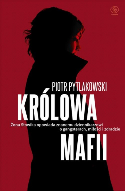 Królowa mafii - Piotr Pytlakowski, Monika Banasiak | okładka