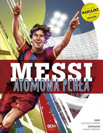 Messi. Atomowa pchła - Luis Miguel Pereira | okładka