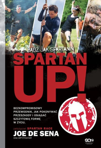 Spartan Up! Bądź jak Spartanin - Joe De Sena, Jeff O'Connell | okładka