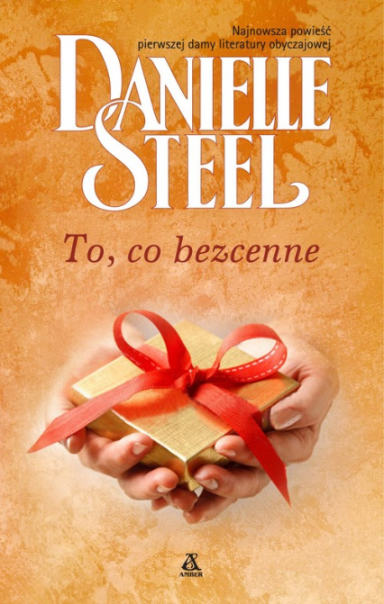 To, co bezcenne - Danielle Steel | okładka