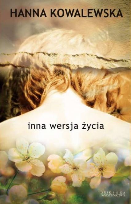 Inna wersja życia - Hanna Kowalewska | okładka