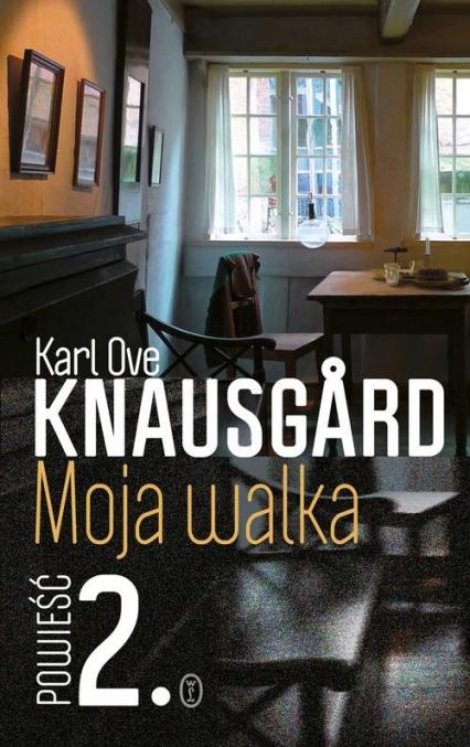 Moja walka. Księga 2 - Karl Ove Knausgard | okładka
