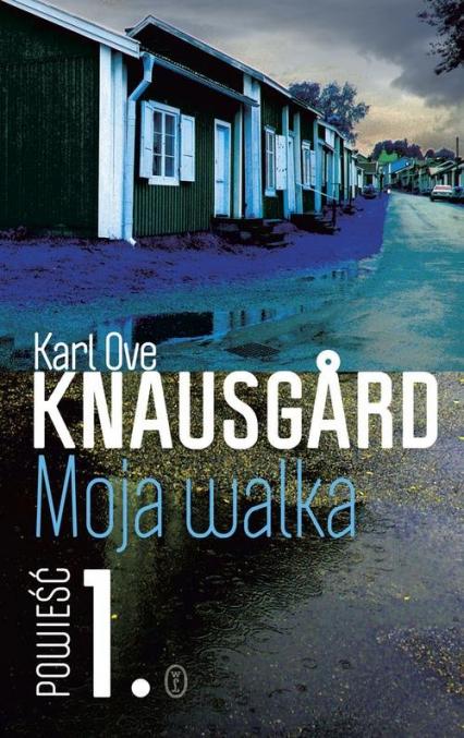Moja walka. Księga 1 - Karl Ove Knausgard | okładka