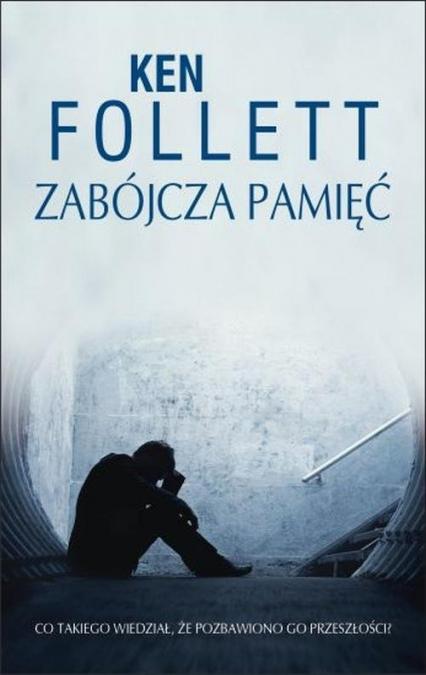 Zabójcza pamięć - Ken Follett | okładka