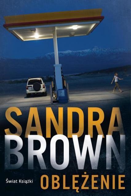 Oblężenie - Sandra Brown | okładka