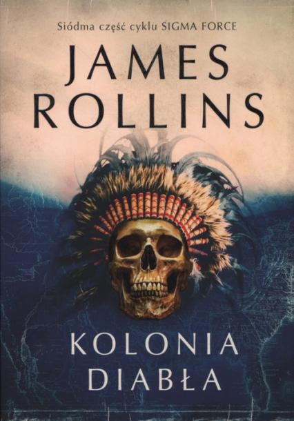 Kolonia diabła - James Rollins | okładka