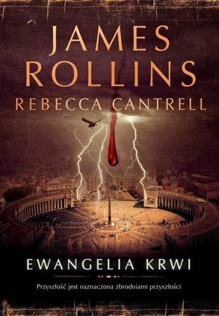 Ewangelia krwi - Rollins James, Cantrell Rebecca | okładka