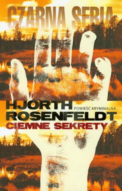 Ciemne sekrety - Rosenfeldt Hans, Hjorth Michael | okładka