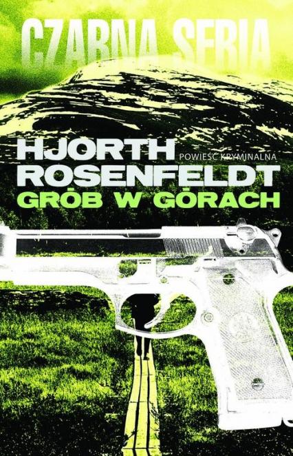 Grób w górach - Michael Hjorth , Hans Rosenfeldt  | okładka