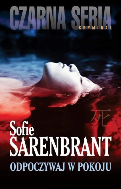 Odpoczywaj w pokoju - Sofie Sarenbrant | okładka