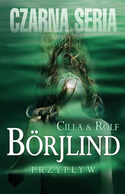 Przypływ - Borjlind Cilla, Borjlind Rolf | okładka