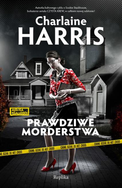 Prawdziwe morderstwa. Aurora Teagarden - Charlaine Harris | okładka