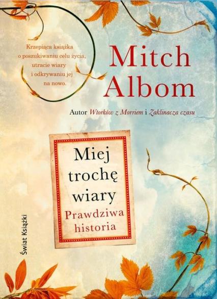 Miej trochę wiary - Mitch Albom | okładka