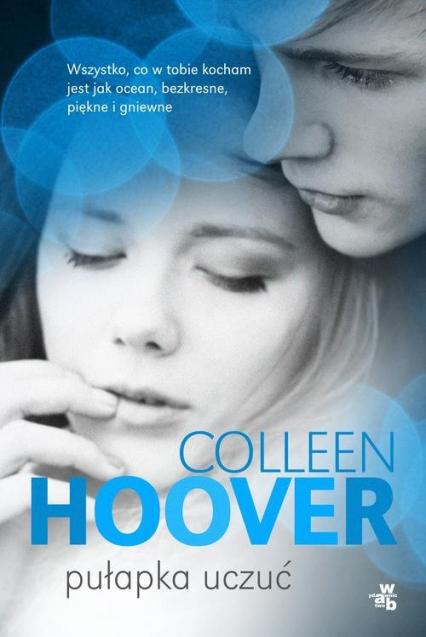Pułapka uczuć - Colleen Hoover | okładka