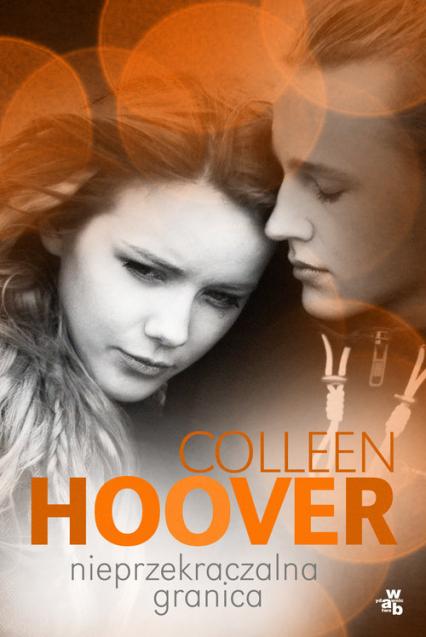 Nieprzekraczalna granica - Colleen Hoover | okładka