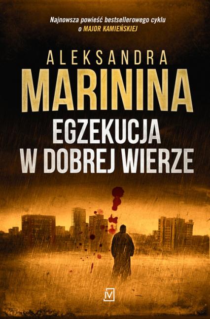 Egzekucja w dobrej wierze - Aleksandra Marinina | okładka