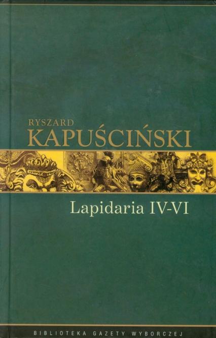 Lapidaria  IV-VI Tom 7 - Ryszard Kapuściński   okładka