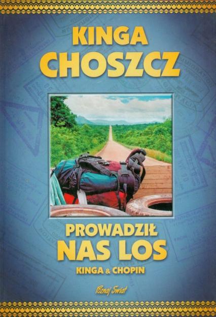 Prowadził nas los - Choszcz Kinga, Siuda Radosław | okładka