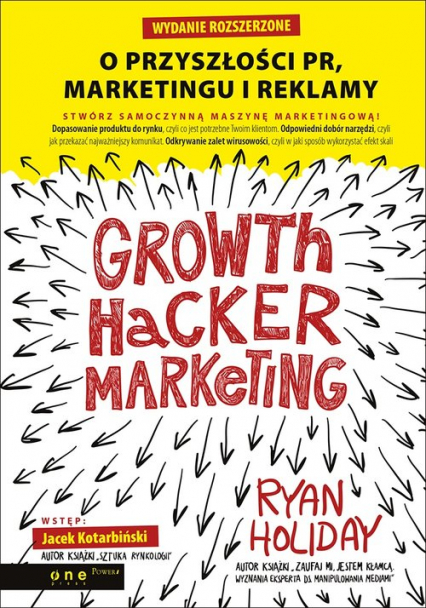 Growth Hacker Marketing. O przyszłości PR, marketingu i reklamy - Ryan Holiday | okładka