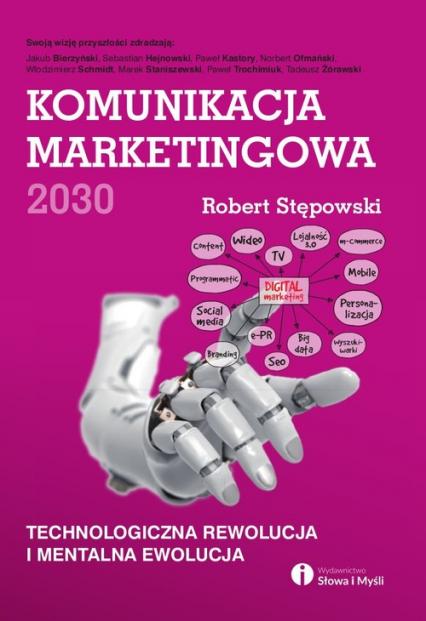 Komunikacja marketingowa 2030 - Robert Stępowski | okładka