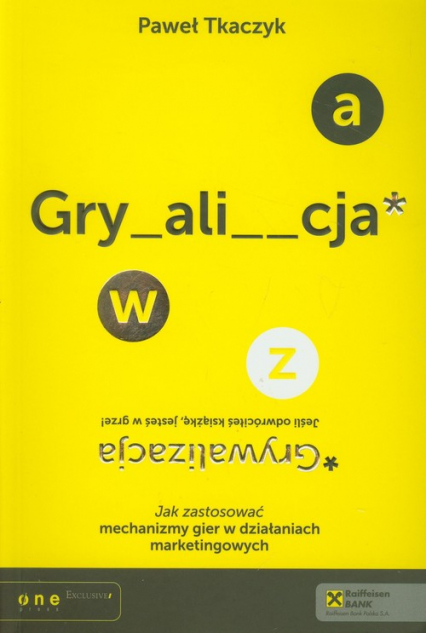 Grywalizacja. Jak zastosować mechanizmy gier w działaniach marketingowych - Paweł Tkaczyk | okładka