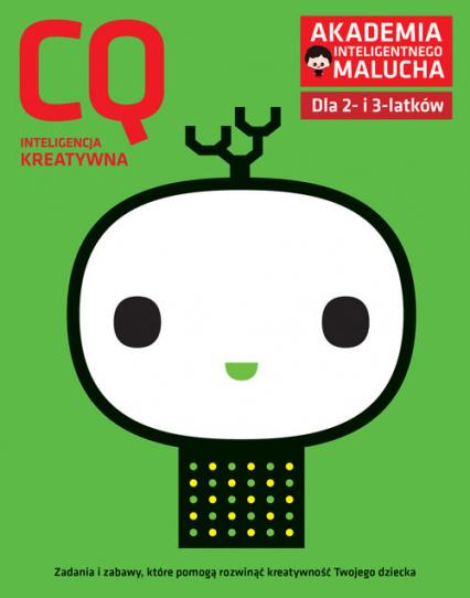 CQ. Inteligencja kreatywna. Akademia Inteligentnego Malucha dla 2-3 latków - praca zbiorowa | okładka