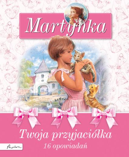 Martynka Twoja przyjaciółka - Gilbert Delahaye | okładka