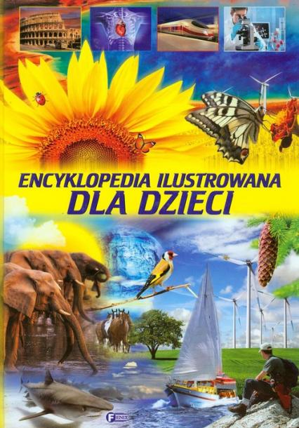 Encyklopedia ilustrowana dla dzieci - praca zbiorowa | okładka