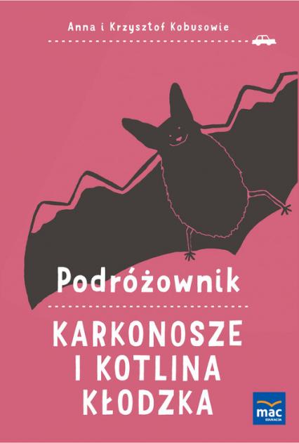 Podróżownik. Karkonosze i Kotlina Kłodzka - Kobus Anna, Kobus Krzysztof | okładka
