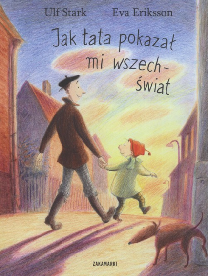 Jak tata pokazał mi wszechświat - Stark Ulf, Eriksson Eva | okładka