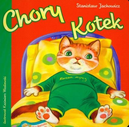 Chory kotek - Stanisław Jachowicz | okładka