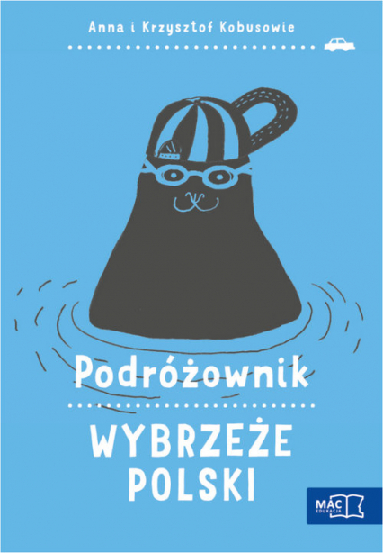 Podróżownik. Wybrzeże Polski - Kobus Anna, Kobus Krzysztof | okładka