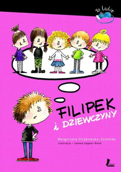 Filipek i dziewczyny - Małgorzata Strękowska-Zaremba | okładka