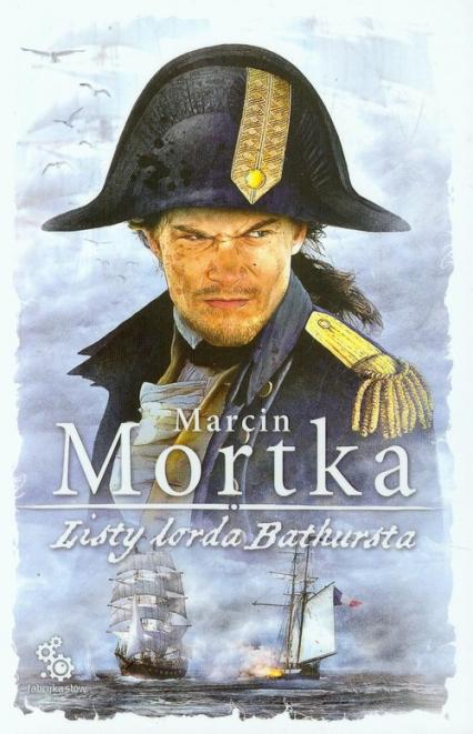 Listy lorda Bathursta - Marcin Mortka | okładka