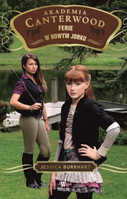 Ferie w Nowym Jorku Akademia Canterwood 9 - Jessica Burkhart | okładka