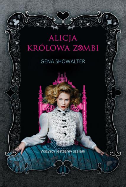 Alicja królowa zombi - Gena Showalter | okładka