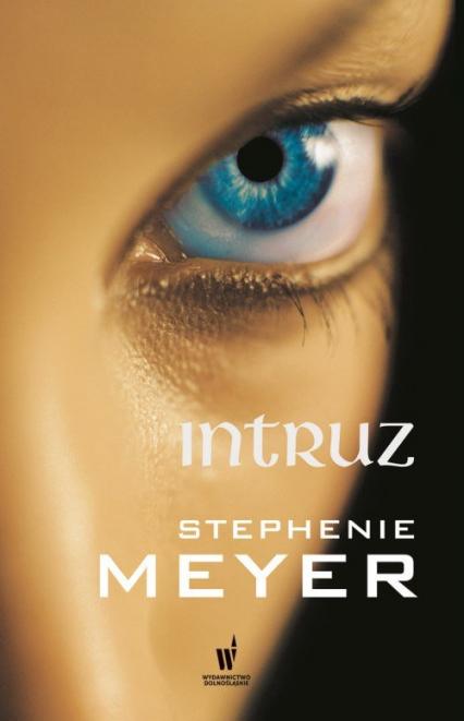 Intruz - Stephenie Meyer | okładka