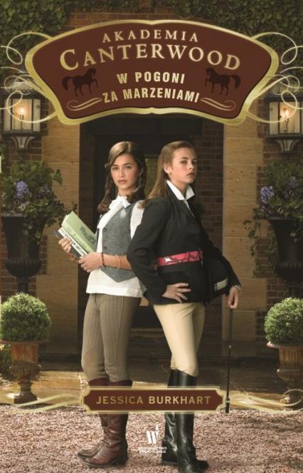 Akademia Canterwood 2. W pogoni za marzeniami - Jessica Burkhart | okładka