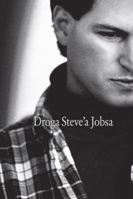 Droga Steve'a Jobsa - Schlender Brent, Tetzeli Rick | okładka