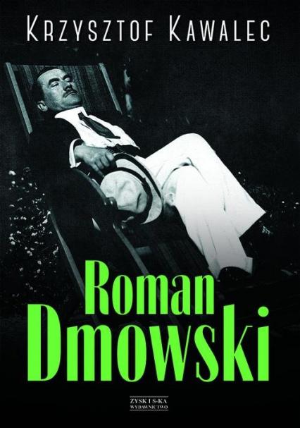 Roman Dmowski. Biografia - Krzysztof Kawalec   okładka