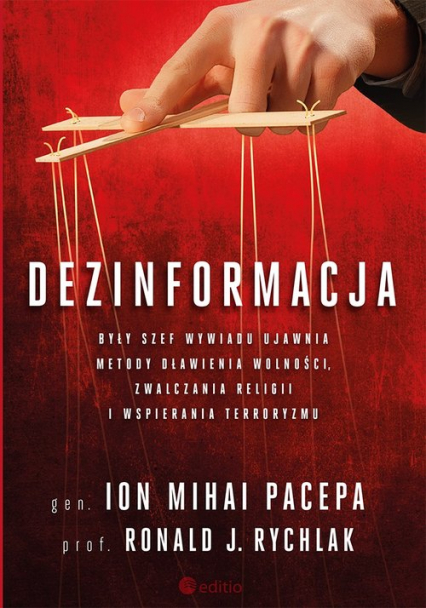 Dezinformacja. Były szef wywiadu ujawnia metody dławienia wolności, zwalczania religii i wspierania terroryzmu - Pacepa Ion Mihai, Rychlak Ronald J. | okładka