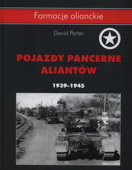 Pojazdy pancerne aliantów 1939- 1945 - David Porter | okładka