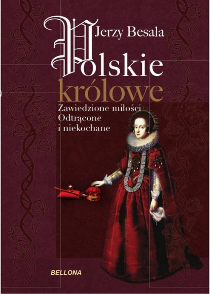 Polskie królowe. Zawiedzione miłości - Jerzy Besala | okładka