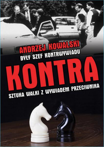 Kontra. Sztuka walki z wywiadem przeciwnika - Andrzej Kowalski | okładka