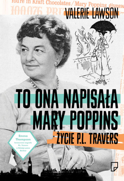 To ona napisała Mary Poppins. Życie P. L. Travers